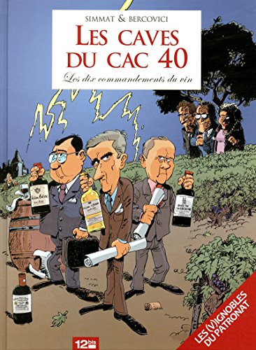 Les Caves du CAC40 - Les dix commandements du vin