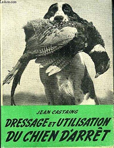 DRESSAGE ET UTILISATION DU CHIEN... - Jean - Tous les Prix