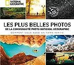 Les plus belles photos de la communauté National Geographic - S'en inspirer et sublimer ses images de National Geographic