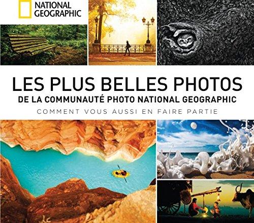 Les plus belles photos de la communauté National Geographic : S'en inspirer et sublimer ses images