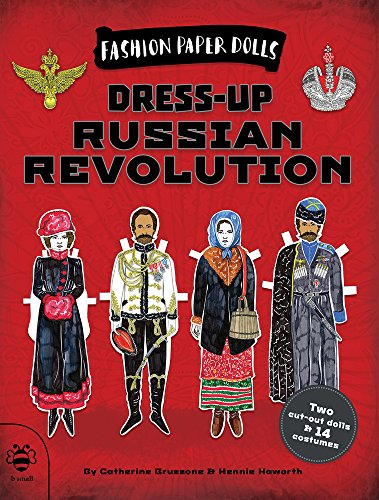 Dress-Up Russian Revolution: Discover History Through Fashion (Fashion Paper Dolls)