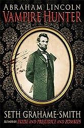 Abraham Lincoln Vampire Hunter by Seth Grahame-Smith (2011-04-21)