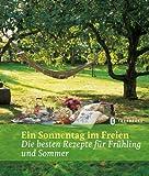 Ein Sonnentag im Freien: Die besten Rezepte für Frühling und Sommer
