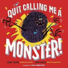 Quit Calling Me a Monster! by Jory John (August 23,2016)