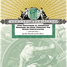The Art of the Market: Two Centuries of American Business as Seen Through Its Stock Certificates