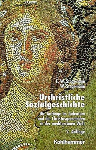 Urchristliche Sozialgeschichte: Die Anfänge im Judentum und die Christusgemeinden in der mediterranen Welt