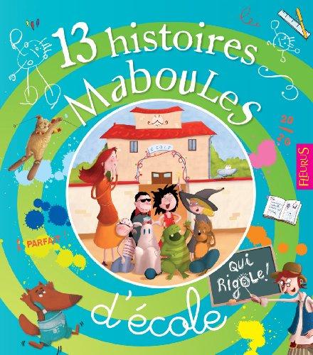Livres gratuits en ligne 13 histoires maboules d'école pdf ebook