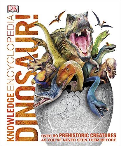 Knowledge Encyclopedia Dinosaur!: Over 60 Prehistoric Creatures as You've Never Seen Them Before (Kinder Für T-rex-informationen)