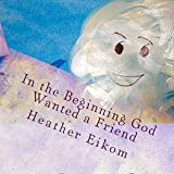 Best Amazon Friend Love Books - In the Beginning God Wanted a Friend Review