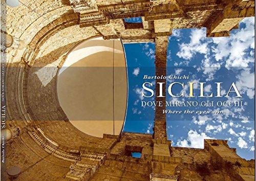 Sicilia. Dove mirano gli occhi (Italian Edition) por Bartolo Chichi