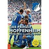 Das Prinzip Hoffenheim: Fußball im globalen Dorf