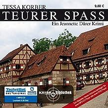 Teurer Spass: Ein Jeannette Dürer Krimi