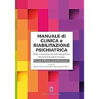 Manuale di clinica e riabilitazione psichiatrica. Dalle conoscenze teoriche alla pratica dei servizi di salute mentale…