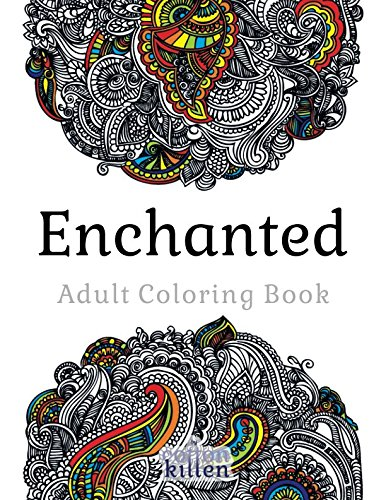 Enchanted - Adult Coloring Book: 49 of the most exquisite designs for a relaxed and joyful coloring time por Cotton Kitten
