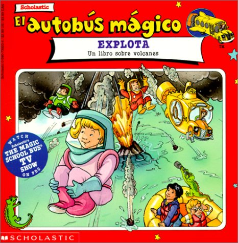 El Autobus Magico Explota/The Magic School Bus Blows Its Top por Joanna Cole