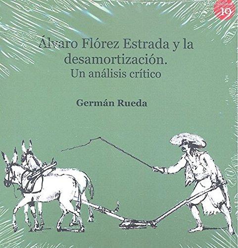 Álvaro Flórez Estrada y la desamortización. Un análisis crítico