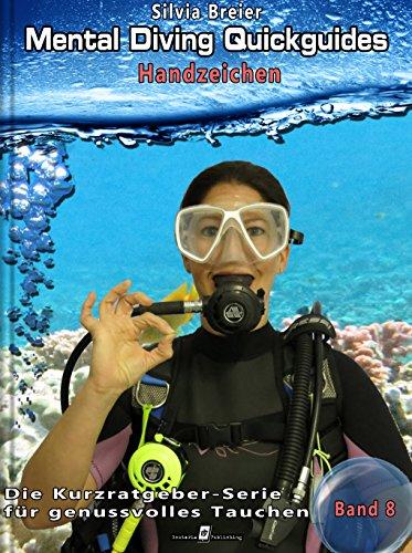 Mental Diving Quickguides – Band 8: Handzeichen (Mental Diving Quickguides - Die Kurzratgeberserie für genussvolles Tauchen)