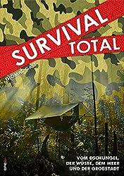 Survival Total (Bd. 1): Vom Dschungel, der Wüste, dem Meer und der Großstadt