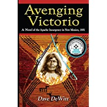 Avenging Victorio: The Apache Insurgency in New Mexico, 1881