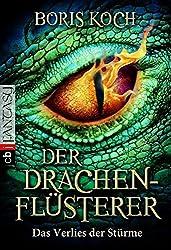 Der Drachenflüsterer - Das Verlies der Stürme (Die Drachenflüsterer-Serie, Band 3)