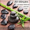 80-Minutes of Native American & Zen Flute (Music for Reiki, Massage, Spa, Relaxation, New Age & Yoga)