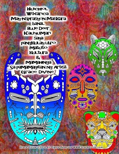 huichol-wixarica-may-inspirasyon-maskara-banal-blue-deer-kauyumari-saya-pangkulay-libro-matuto-kultu