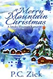 A Merry Mountain Christmas  by P.C. Zick