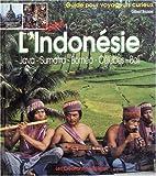 L'INDONESIE. Java, Sumatra, Bornéo, Celebes, Bali