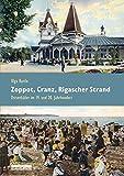Zoppot, Cranz, Rigascher Strand: Ostseebäder im 19. und 20. Jahrhundert