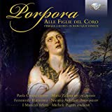 PORPORA: Alle Figlie del Coro, Female Choirs of Baroque Venice