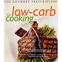 The Gourmet Prescription for Low-Carb Cooking