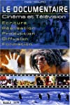 Le documentaire : Cin�ma et T�l�visio...