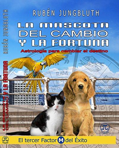 Descargar Libro La Mascota Del Cambio y La Fortuna de Rubén Jungbluth