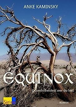 Equinox: Du entscheidest wer du bist von [Kaminsky, Anke]