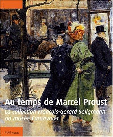 Au temps de Marcel Proust. La collection François-Gérard Seligmann au musée Carnavalet