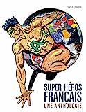 Super-héros français: Une anthologie
