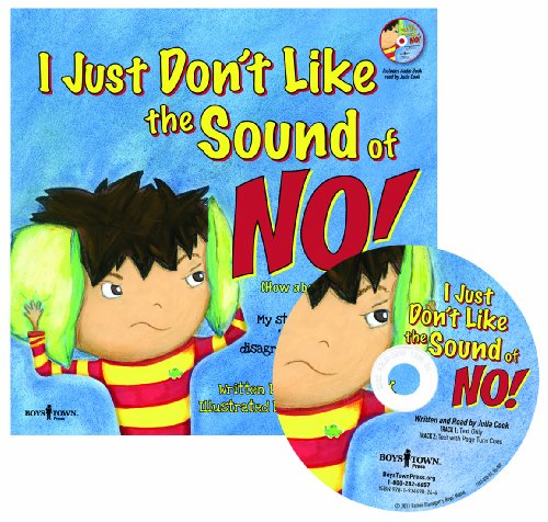 I Just Don'T Like The Sound Of No! Inc. Audio Book: My Story about Accepting 'No' for an Answer and Disagreeing . . . the Right Way! (Best Me I Can Be)