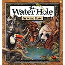 The Water Hole by Graeme Base (2004-09-09)