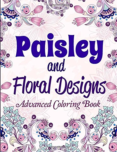 Paisley-tipi (Paisley and Floral Designs: Advanced Coloring Book (Standard Paper-Best for Colored Pencils, Crayons and Fine Tip Markers, Band 1))