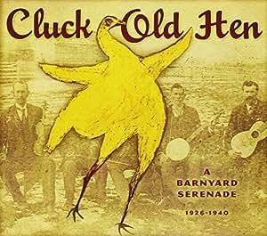 Cluck Old Hen: A Barnyard Serenade