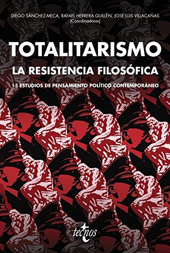 Totalitarismo: la resistencia filosófica: (15 estudios de pensamiento político contemporáneo) (Ventana Abierta)