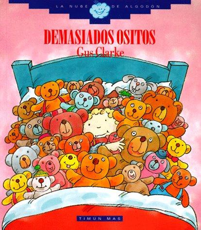 Demasiados Ositos = Too Many Teddies por Gus Clarke