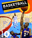 Basketball: Math on the Court (Math in Sports)