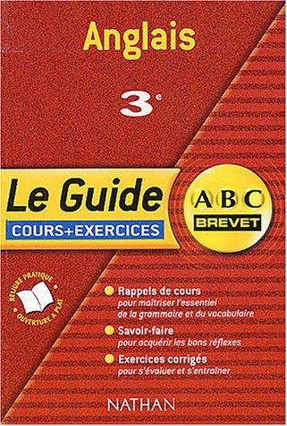 ABC Brevet - Le Guide : Anglais, 3e (Cours et exercices)