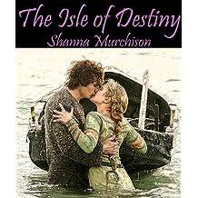 The Isle of Destiny (The Druids of Destiny Series Book 2)