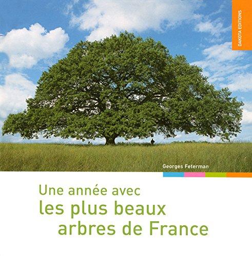 UNE ANNEE AVEC LES PLUS BEAUX ARBRES DE FRANCE par Georges Feterman