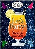 Let's Party!: Rezepte für lange Nächte (Der kleine Küchenfreund)