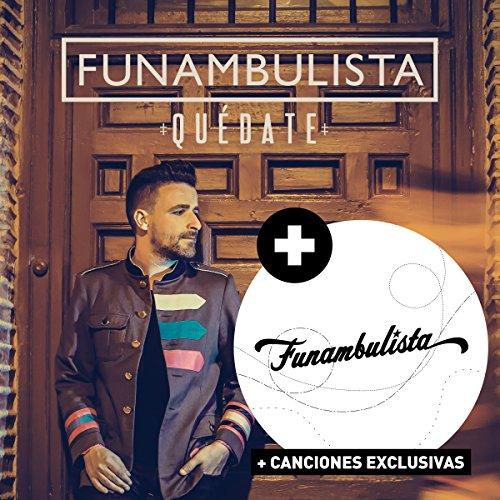 Quédate + Funambulista