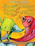 Blubb, blubb, blubb, macht der Fisch - Meine 15 schönsten Lieder für die Kleinsten: Das Liederbuch mit allen Texten, Noten und Gitarrengriffen zum Mitsingen und Mitspielen - Stephen Janetzko