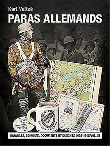 Les Paras Allemands: Batailles, Combats,...